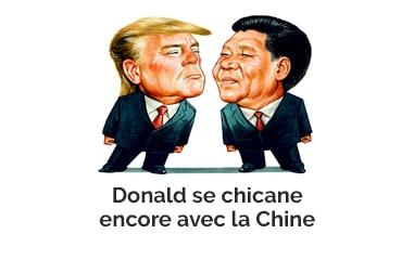 Donald se chicane encore avec la Chine