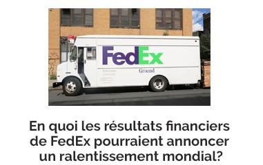 En quoi les résultats financiers de FedEx pourraient annoncer un ralentissement mondial?