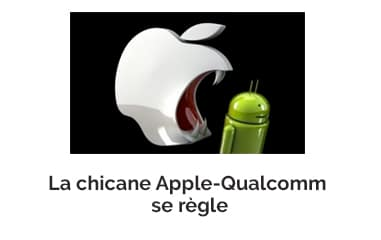 La chicane Apple-Qualcomm se règle