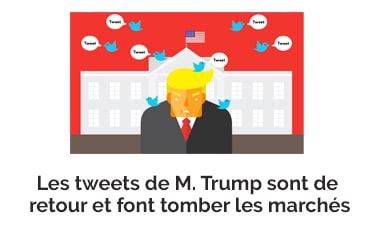 Les tweets de M. Trump sont de retour et font tomber les marchés