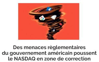 Des menaces réglementaires du gouvernement américain poussent le NASDAQ en zone de correction