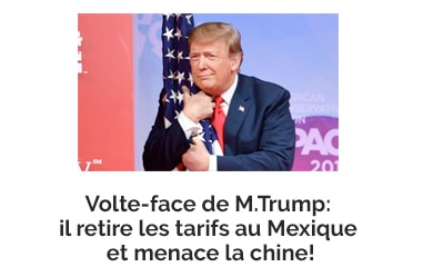 Volte-face de M.Trump: il retire les tarifs au Mexique et menace la chine!