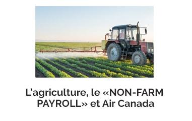 L'agriculture, le « non-farm payroll » et Air Canada